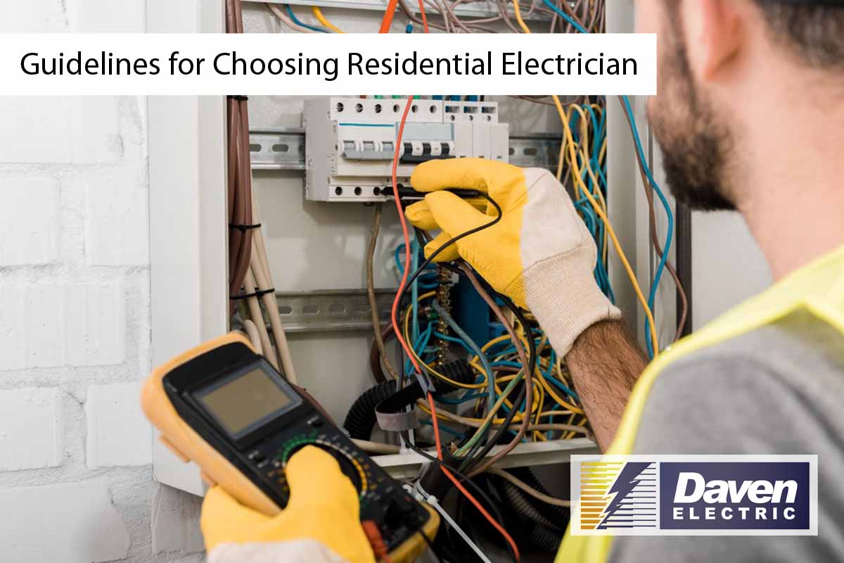 Guidelines for Choosing Residential Electrician